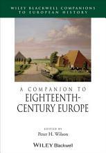A Companion to Eighteenth Century Europe PDF
