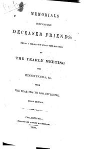 Memorials concerning deceased Friends: being a selection from the records of the yearly meeting for Pennsylvania, &c., from the year 1788 to 1819, inclusive