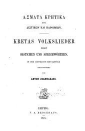 Asmata krētika meta distichōn kai paroimiōn: Kretas Volkslieder nebst Distichen und Sprichwörtern