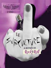 Le SubCulture a Ritmo di Rock 'n' Roll