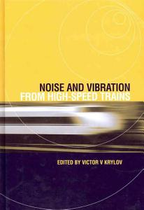 Noise and Vibration from High speed Trains