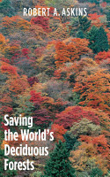 Saving the World s Deciduous Forests PDF