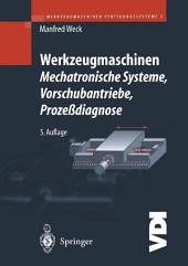 Werkzeugmaschinen Fertigungssysteme 3: Mechatronische Systeme: Vorschubantriebe und Prozessdiagnose, Ausgabe 5