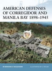 American Defenses of Corregidor and Manila Bay 1898–1945