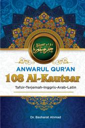 Anwarul Qur'an Tafsir, Terjemah, Inggris, Arab, Latin: 108 Al - Kautsar: Kebaikan Yang Berlimpah - Limpah