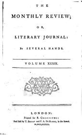 The Monthly Review, Or, Literary Journal: Volume 39