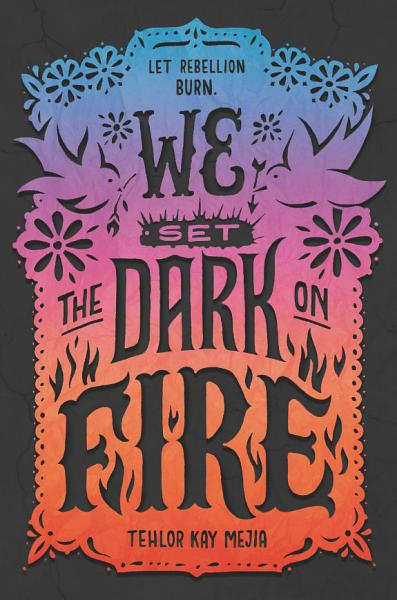 Download We Set the Dark on Fire Book