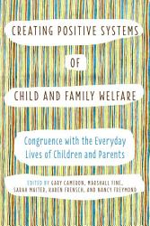Creating Positive Systems Of Child And Family Welfare Book PDF