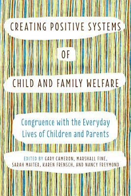 Creating Positive Systems of Child and Family Welfare PDF