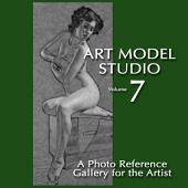 Art Model Studio, Vol. 7: A Photo Reference Gallery for the Artist