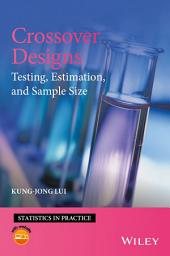 Crossover Designs: Testing, Estimation, and Sample Size