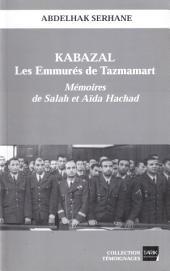 Kabazal - Les Emmurés de Tazmamart: Mémoires de Salah et Aïda Hachad