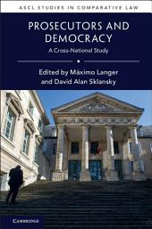 Prosecutors and Democracy: A Cross-National Study