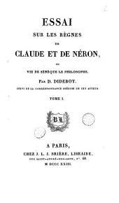 Essai sur les règnes de Claude et de Néron ou Vie de Sénèque le philosophe: Volume1