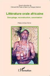 Littérature orale africaine: Décryptage, reconstruction, canonisation