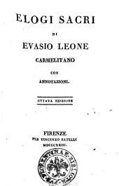 Elogi sacri di Evasio Leone Carmelitano. Con annotazioni: Volume 1