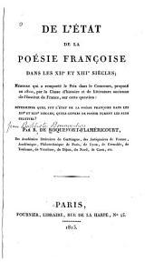 De l'état de la poésie françoise dans les XIIe et XIIIe siècles: Mémoire qui a remporté le Prix dans le concours, proposé en 1810