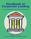 Handbook of Corporate Lending  A Guide for Bankers and Financial Managers Revised PDF