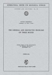 The General and Restricted Problems of Three Bodies: Course Held at the Department of General Mechanics September 1973