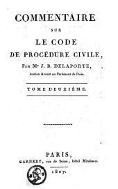 Commentaire sur le code de procédure civile: Volume2
