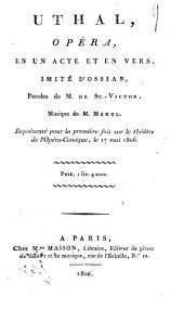 Uthal: opéra, en un acte et en vers, imité d'Ossian ...