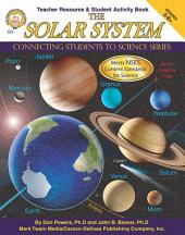 The Solar System, Grades 5 - 8: Connecting Students to Science
