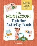 The Montessori Toddler Activity Book