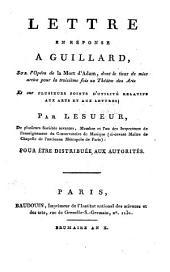 Lettre en réponse à Guillard: sur l'opéra de La mort d'Adam, dont le tour de mise arrive pour la troisième fois au Théâtre des Arts; et sur plusieurs points d'utilité relatifs aux arts et aux lettres