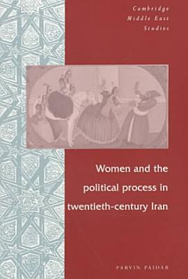 Women and the Political Process in Twentieth Century Iran PDF