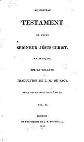 Le Nouveau Testament de Notre Seigneur Jésus Christ: en Français, sur la Vulgate, Volume2