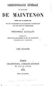 Correspondence générale de Madame de Maintenon, pub. pour la première fois sur les autographes et les manuscrits authentiques: Volume3