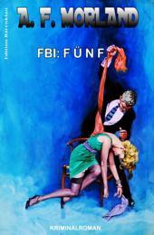 FBI: Fünf: Kriminalroman