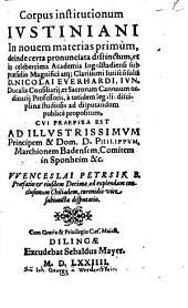 Corpus institutionum Ivstiniani: In nouem materias primum, deinde certa pronunciata distinctum