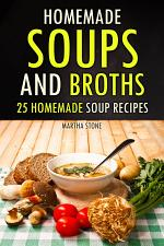 Homemade Soups and Broths