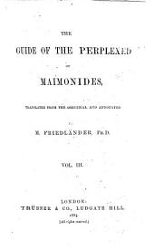 The Guide of the Perplexed of Maimonides: Volume 3