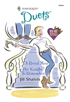 A Royal Mess  A Royal Mess   Her Knight To Remember  Mills   Boon Silhouette  PDF