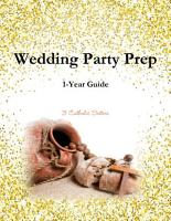 Wedding Party Prep 1 Year Guide PDF