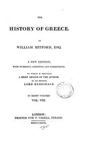The history of Greece. To which is prefixed a brief memoir of the author, by lord Redesdale: Volume 8