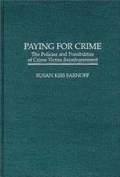 Paying for Crime: The Policies and Possibilities of Crime Victim Reimbursement