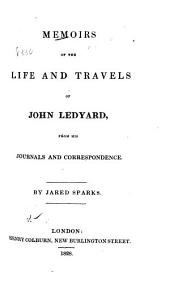 Memoirs of the Life and Travels of John Ledyard: From His Journals and Correspondence