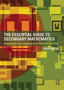 The Essential Guide to Secondary Mathematics PDF