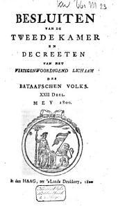 Besluiten van de Tweede Kamer en decreeten van het Vertegenwoordigend Lichaam des Bataafschen Volks: Volume 16