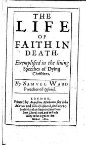The Life of Faith in Death: Exemplified in the Living Speeches of Dying Christians