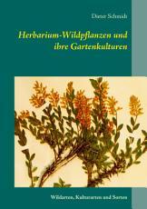 Herbarium Wildpflanzen und ihre Gartenkulturen PDF