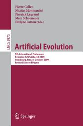Artificial Evolution: 9th International Conference, Evolution Artificielle, EA 2009, Strasbourg, France, October 26-28, 2009. Revised Selected Papers