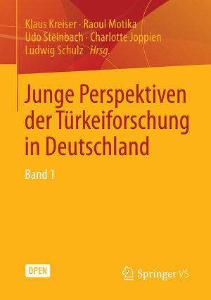 Junge Perspektiven der T  rkeiforschung in Deutschland PDF