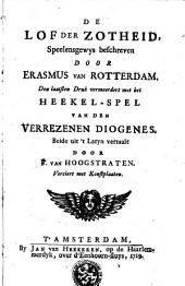 De lof der zotheid, speelensgewys beschreven door Erasmus van Rotterdam. Den laatsten druk vermeerdert met het Heekel-spel van den verrezenen Diogenes