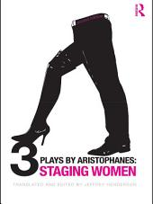 Three Plays by Aristophanes: Staging Women, Edition 2