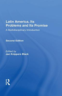 Latin America  Its Problems And Its Promise