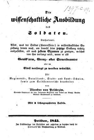 Die wissenschaftliche Ausbildung des Soldaten      Mit 3 lithographirten Tafeln PDF